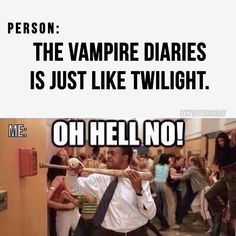 lol I was forced to watch the first Twilight and it was such a clique! No offense!<< But the vampire diaries is SO MICH BETTER Vampire Diaries Quotes, Vampire Diaries Damon, Vampire Diaries The Originals, Really Funny Memes, Funny Relatable Memes, Funny Quotes, Vampire Daries, Cw Series, Original Vampire