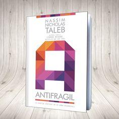 Antifragil Ce avem de câştigat de pe urma dezordinii Autor Nassim Nicholas Taleb