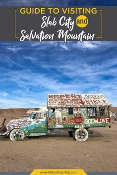Slab City, California and its focal point, Salvation Mountain, is one of the most bizarre and eclectic places I think I've ever visited. Located near the Salton Sea, this is a place that you must see to believe. California Mountains, Visit California, Best Places To Camp, Great Places, Slab City, Salvation Mountain, Hawaii Destinations, Salton Sea, Travel Usa