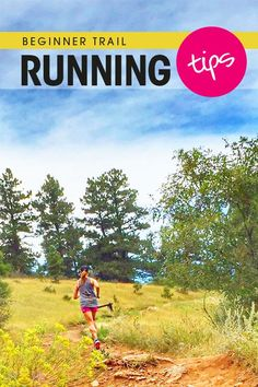 Beginner Trail Running Tips - get ready for your first trail race or just enjoy the miles when you travel