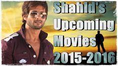 Shahid Kapoor Upcoming Movies   2015-2016  