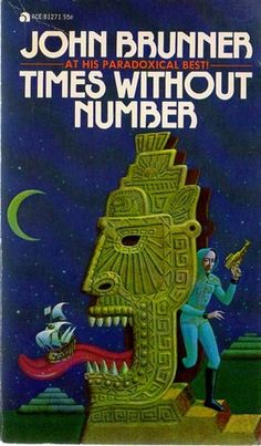 John Brunner - times without number Science Fiction Authors, Pulp Fiction Book, Classic Sci Fi Books, Don Miguel, Ace Books, Comic Book Covers, Cover Art, Times, Artists