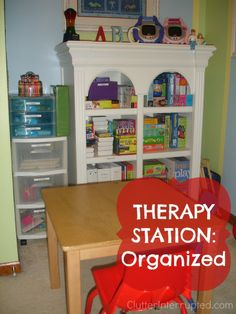 Therapy Station Organized | ClutterInterrupted.com--great article and podcast about organizing for children with special needs