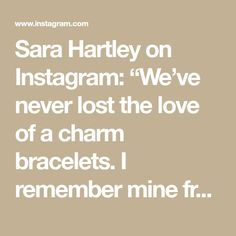 "Sara Hartley on Instagram: ""We've never lost the love of a charm bracelets. I remember mine from when I was 18, packed with sentimental attachments. This bracelet has…"""