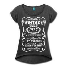 40th Birthday Gift idea for her - This is unique personalized birthday gift for anyone who is turning 40 this year. Birthday Design in white Velvety print on a Quality Women's Rolled Sleeve Boxy T-Shirt in Heather Colors. The design reads: Premium Vintage - Made in 1977 - A star was born - Aged to Perfection 100% Genuine - Unique Quality - Limited Edition Design. ---  If you would like a different year printed, simply leave a note with your order with the year you want printed. We can…