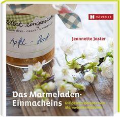Das Marmeladen-Einmacheins: Die besten Rezepte vom Marmeladenmädchen: Amazon.de: Jeannette Jaster: Bücher