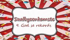 Saalbyeenkoms: 9.God se rekords