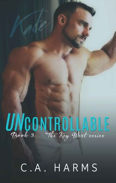 Uncontrollable (The Key West Series Book 3), C.A. Harms - Amazon.com