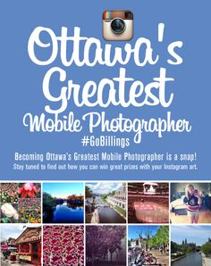 Our contest has officially launched! Are you Ottawa's Greatest Mobile Photographer? Get in on the action now! #GoBillings