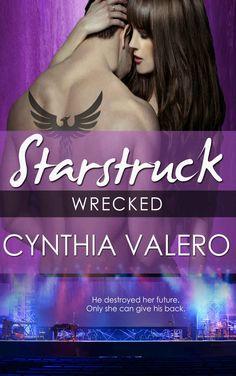 Wrecked: A Starstruck Novella (Starstruck #2) by Cynthia Valero