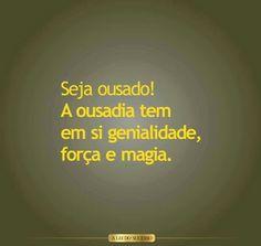 #Ousadia