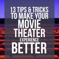 What are your tips for making the movies a better experience?
