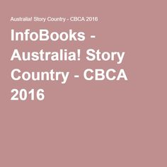 InfoBooks - Australia! Story Country - CBCA 2016 b y Lizzie Chase
