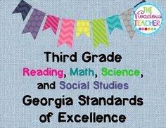 This bundle includes the Georgia Standards of Excellence Posters for Third Grade Reading and Math as well as the Common Core Georgia Performance Standards Posters for Third Grade Science and Social Studies.  www.thevivaciousteacher.com
