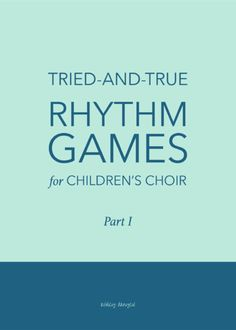 Tried-and-True Rhythm Games for Children's Choir (Part II) Music Lessons For Kids, Music Lesson Plans, Singing Lessons, Piano Lessons, Music Games For Kids, Games For Children, Primary Lessons, Rhythm Games, Singing Games