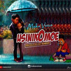 New audio: Maka Voice – Usinikomoe Free Audio Music, Audio Songs, Latest Music, New Music, Tanzania Music, New Hit Songs, Mp3 Music Downloads, Music Sites, Trending Music