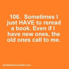 I reread the Harry Potter books, and the Anne of Green Gables books once a year. I once reread Jane Eyre three times in six months. I Love Books, Good Books, Books To Read, My Books, Book Of Life, The Book, Ernst Hemingway, This Is Your Life, I Love Reading