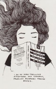 I go on many thrilling adventures and wondrous profouond escpades through books.  Jenny Yu