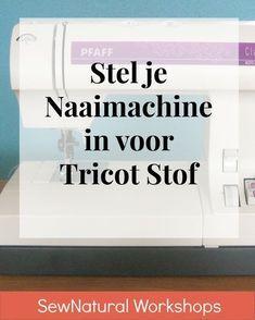 Stel je naaimachine in voor het naaien van tricot stof - SewNatural Workshops