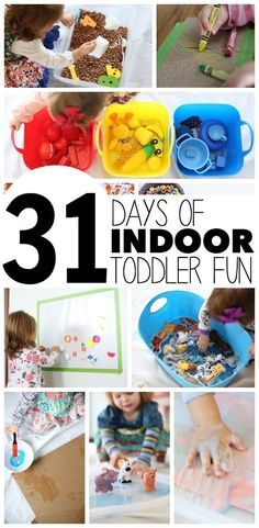 This is awesome...it will get us through the winter! 31 Days of Indoor Fun for Toddlers...tons of super fun ideas you can do inside with little ones!