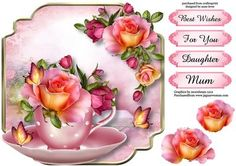 Teacup Saucer Peach Roses Shaped Topper on Craftsuprint designed by Anne Lever - This lovely shaped topper will fit onto an 8x8 card front. It features gorgeous pink and pink roses in a pink teacup and saucer, with pretty butterflies. It has decoupage and four greetings. The greetings are best wishes, for you, daughter and mum. - Now available for download!