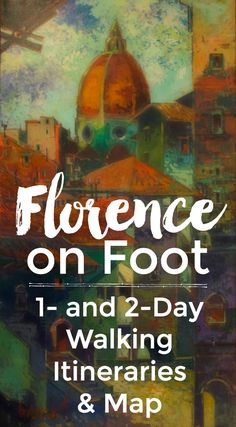 1- and 2- day walking itineraries to do in Florence, Italy. Self guided map.