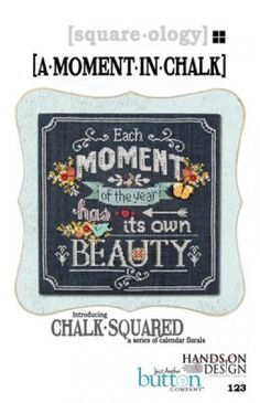 This cross stitch pattern, A Moment In Chalk, is a joint collaboration with Just Another Button Company and Hands On Design.