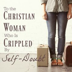 Do you struggle with self-doubt? Do you feel that God can't really use you? Are you hesitating to step forward because you are afraid that you will fail?