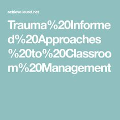 Trauma%20Informed%20Approaches%20to%20Classroom%20Management