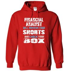 FINANCIAL ANALYST will remove your shorts and check your box T Shirts, Hoodies. Get it now ==► https://www.sunfrog.com/Funny/FINANCIAL-ANALYST-will-remove-your-shorts-and-check-your-box-7144-Red-11013865-Hoodie.html?57074 $38.99