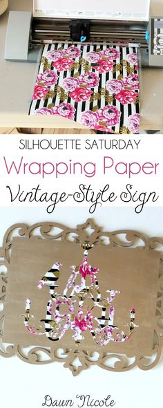 Silhouette Saturday! Wrapping Paper Vintage Style Sign. Learn how to use wrapping paper to make a fun wood sign at bydawnnicole.com.