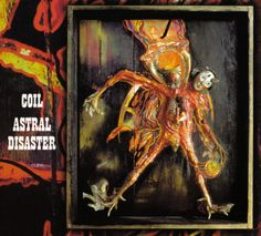 Coil - Astral Disaster (CD, Album) at Discogs