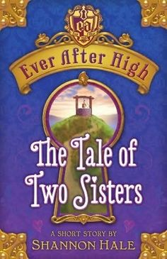 storybook legends | ... of Two Sisters (Ever After High: Storybook of legends) by Shannon Hale