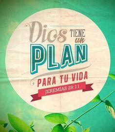 Dios tiene un plan para tu vida Jeremias 29:11 Se llama propósito de vida, y tu chamba es descubrirlo y vivirlo al máximo, del cómo ya no corresponde