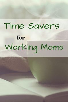 Time Savers for Working Moms