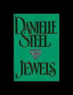 danielle steel jewels.   Not what you'd think.... A fav historical  novel.