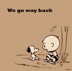 You And I Snoopy.... Well, Let's Just Say We Go Way Back...  ❤️