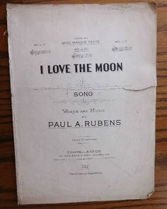 Sheet music for the song I Love the Moon copyright 1912 sung by Miss Maggie Teyte Sheet music printed in the 1910s Music and words by Paul A Rubens