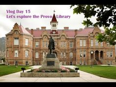 Vlog Day 15 Let's explore the Provo Library