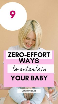 Looking for some easy ways to entertain your baby? These tips require zero effort or equipment!