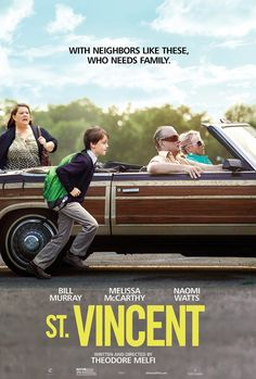 St. Vincent. Awesome movie! Everyone was amazing. Perfect balance of comedy and drama.