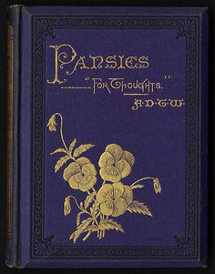 "Title: Pansies : """"... for thoughts"""" [Front cover] Creator/Contributor: Whitney, A. D. T. (Adeline Dutton Train), 1824-1906 (Author) Genre: Book covers Date created: 1872"