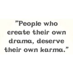 People who create their own drama, deserve their own karma. ---Hows it feel seeing your ex move on living a happy life? Hows it feel to no longer control everyone? Hows it feel shacking up with your boyfriend? Hows it feel knowing you are stealing money from your own child? Not sure how you sleep at night!