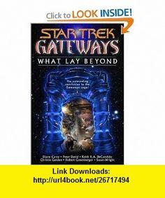 Gateways #7  What Lay Beyond (Star Trek) Diane Carey, Peter David, Keith R. A. DeCandido, Christie Golden, Robert Greenberger, Susan Wright , ISBN-10: 074343112X  ,  , ASIN: B000F6Z9YQ , tutorials , pdf , ebook , torrent , downloads , rapidshare , filesonic , hotfile , megaupload , fileserve