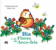 Bia e as Flores do Arco-Iris, Elisabetta Rossini e Elena Urso, Illustrazioni di E. Rossini, Nova Delphi