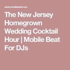 The New Jersey Homegrown Wedding Cocktail Hour | Mobile Beat For DJs