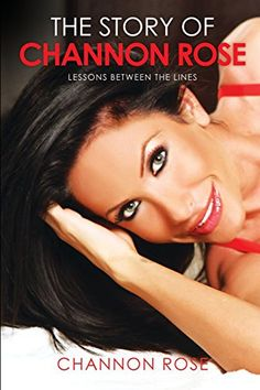 The Story of Channon Rose: Lessons between the Lines by Channon Rose http://www.amazon.com/dp/1505462681/ref=cm_sw_r_pi_dp_NKiBwb0T4P7GB