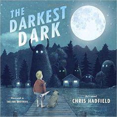 The Darkest Dark: Chris Hadfield, Kate Fillion, Eric Fan, Terry Fan…