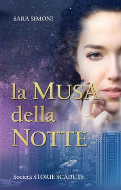 Titolo:  La Musa della Notte   Autore:  Sara Simoni   Casa Editrice:  Self Publishing   Genere:  Dark Urban Fantasy   Data Uscita:  1...