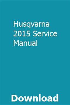 Husqvarna 2015 Service Manual pdf download full online